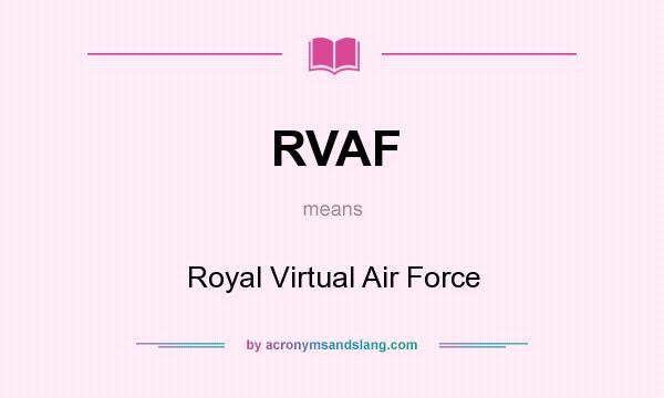 What does RVAF mean? It stands for Royal Virtual Air Force