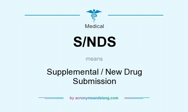 What does S/NDS mean? It stands for Supplemental / New Drug Submission