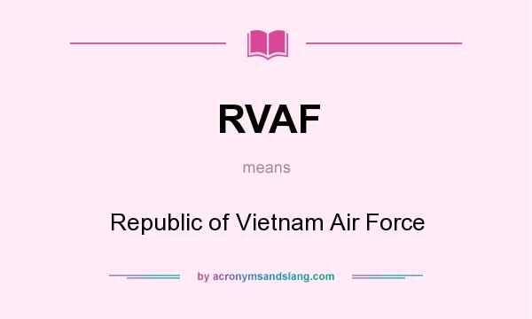 What does RVAF mean? It stands for Republic of Vietnam Air Force