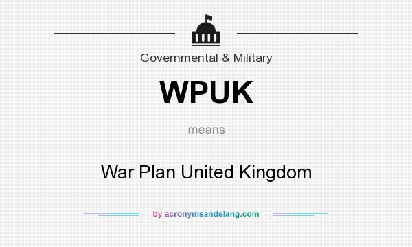 What does WPUK mean? It stands for War Plan United Kingdom