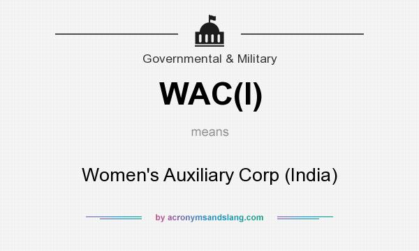 What does WAC(I) mean? It stands for Women`s Auxiliary Corp (India)