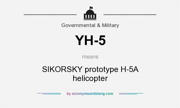 What does YH-5 mean? It stands for SIKORSKY prototype H-5A helicopter
