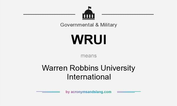 What does WRUI mean? It stands for Warren Robbins University International