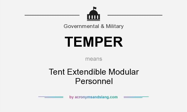 TEMPER - Tent Extendible Modular Personnel in Governmental