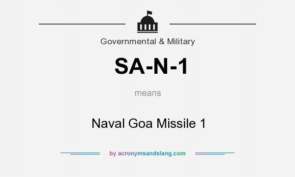 What does SA-N-1 mean? It stands for Naval Goa Missile 1