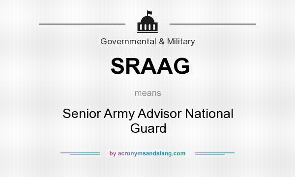 What does SRAAG mean? It stands for Senior Army Advisor National Guard