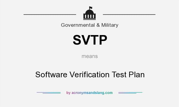 What does SVTP mean? It stands for Software Verification Test Plan