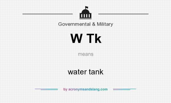 What does W Tk mean? It stands for water tank