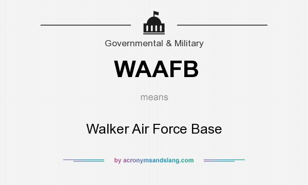 What does WAAFB mean? It stands for Walker Air Force Base