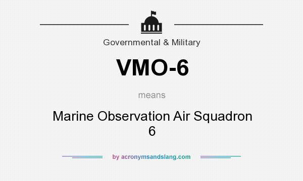 What does VMO-6 mean? It stands for Marine Observation Air Squadron 6