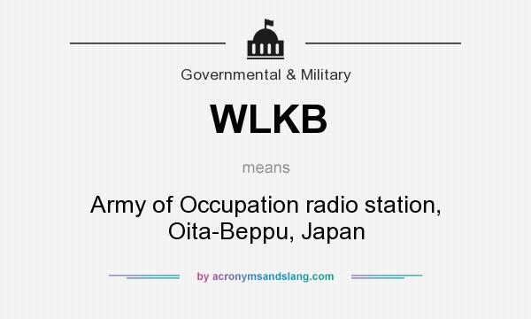 What does WLKB mean? It stands for Army of Occupation radio station, Oita-Beppu, Japan
