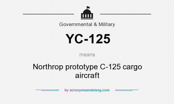 What does YC-125 mean? It stands for Northrop prototype C-125 cargo aircraft