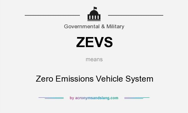 What does ZEVS mean? It stands for Zero Emissions Vehicle System