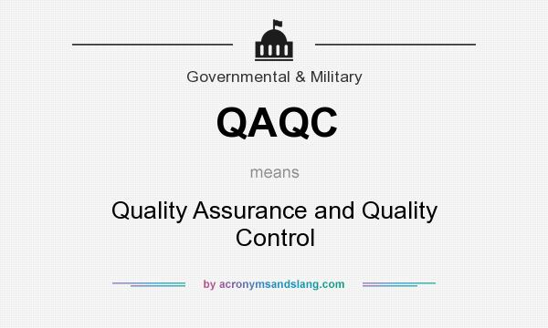 What does QAQC mean? It stands for Quality Assurance and Quality Control