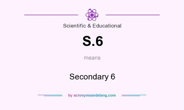 What does S.6 mean? It stands for Secondary 6
