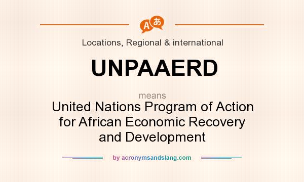 What does UNPAAERD mean? It stands for United Nations Program of Action for African Economic Recovery and Development