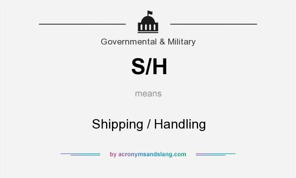 What does S/H mean? It stands for Shipping / Handling