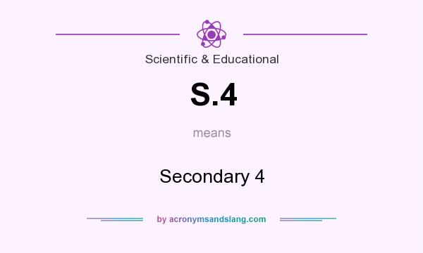 What does S.4 mean? It stands for Secondary 4