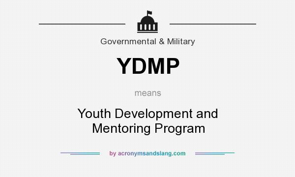 What does YDMP mean? It stands for Youth Development and Mentoring Program