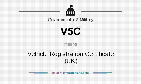 What does V5C mean? It stands for Vehicle Registration Certificate (UK)