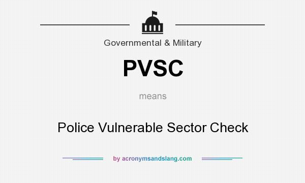 What does PVSC mean? It stands for Police Vulnerable Sector Check