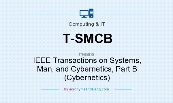 What does T-SMCB mean? It stands for IEEE Transactions on Systems, Man, and Cybernetics, Part B (Cybernetics)