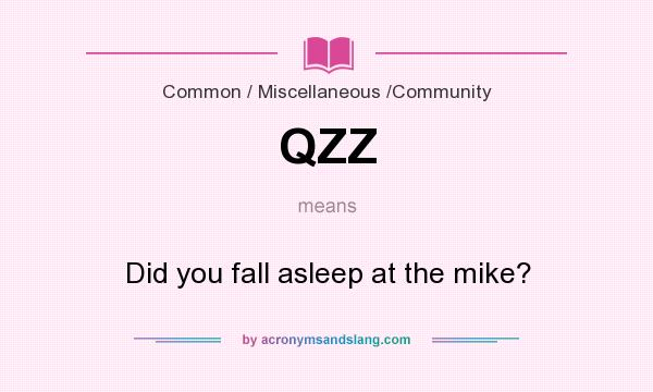 What does QZZ mean? - Definition of QZZ - QZZ stands for Did you