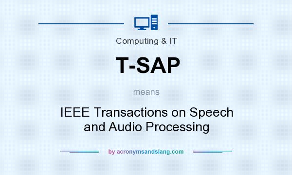 What does T-SAP mean? It stands for IEEE Transactions on Speech and Audio Processing