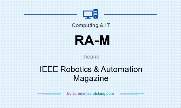 What does RA-M mean? It stands for IEEE Robotics & Automation Magazine