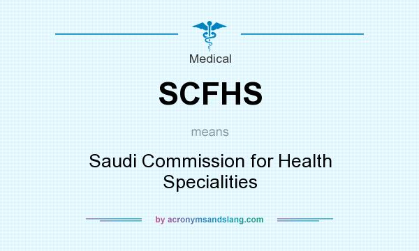 What does SCFHS mean? It stands for Saudi Commission for Health Specialities