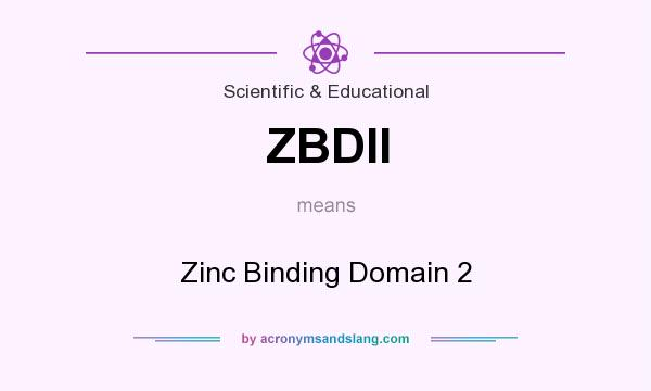 What does ZBDII mean? It stands for Zinc Binding Domain 2