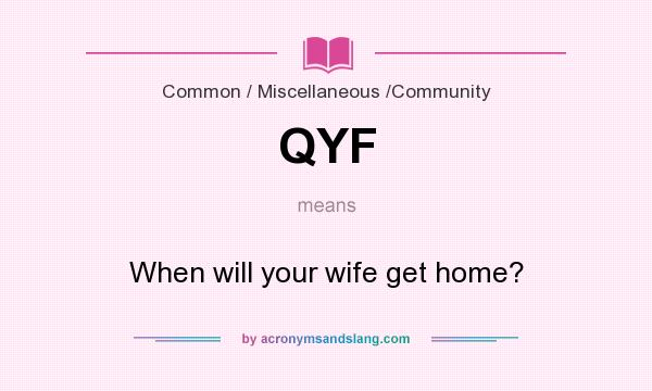 Qyf When Will Your Wife Get Home In Common