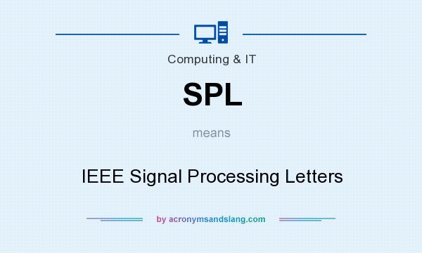 SPL - IEEE Signal Processing Letters in Computing & IT by