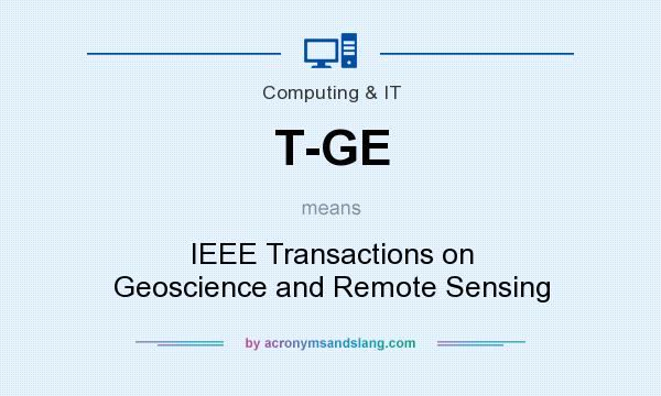 What does T-GE mean? It stands for IEEE Transactions on Geoscience and Remote Sensing