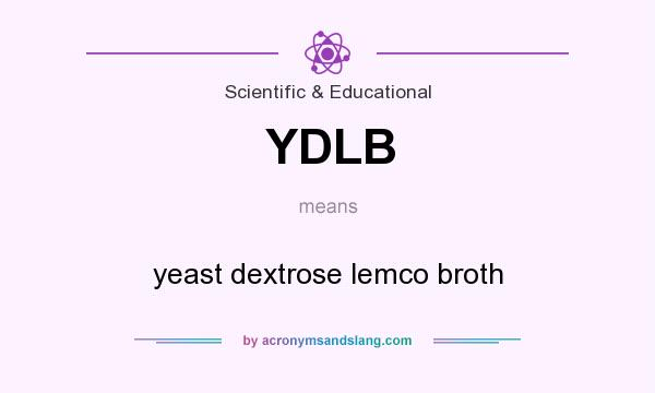 What does YDLB mean? It stands for yeast dextrose lemco broth