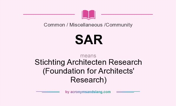 What does SAR mean? It stands for Stichting Architecten Research (Foundation for Architects` Research)