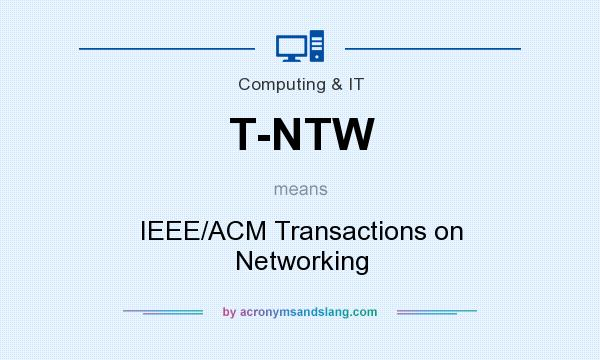 What does T-NTW mean? It stands for IEEE/ACM Transactions on Networking