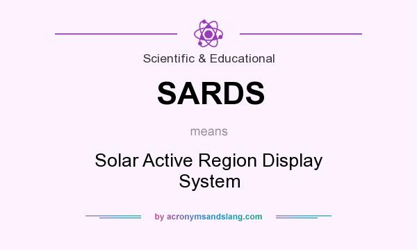 What does SARDS mean? It stands for Solar Active Region Display System