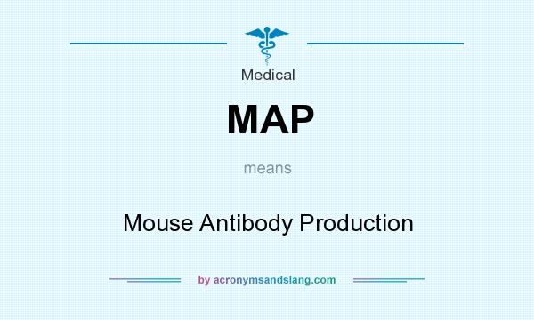 What does MAP mean? It stands for Mouse Antibody Production