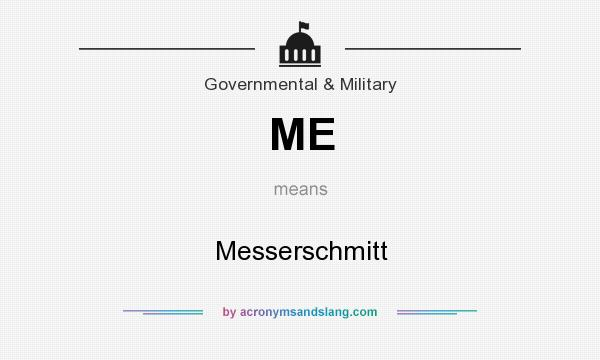 What does ME mean? It stands for Messerschmitt