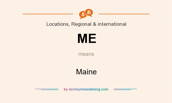 What does ME mean? It stands for Maine