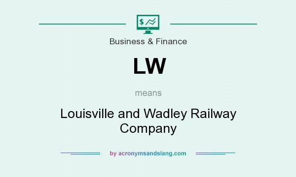 What does LW mean? It stands for Louisville and Wadley Railway Company