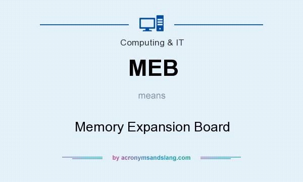 What does MEB mean? It stands for Memory Expansion Board
