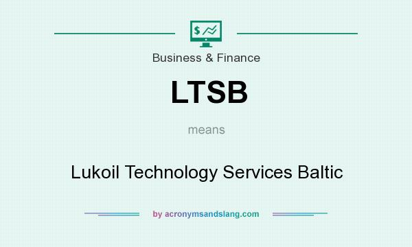 What does LTSB mean? It stands for Lukoil Technology Services Baltic