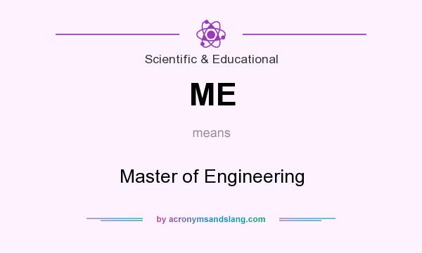 What does ME mean? It stands for Master of Engineering