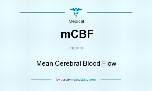 What does mCBF mean? It stands for Mean Cerebral Blood Flow