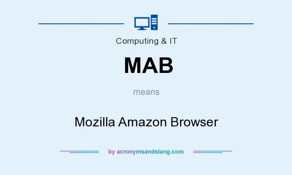 What does MAB mean? It stands for Mozilla Amazon Browser