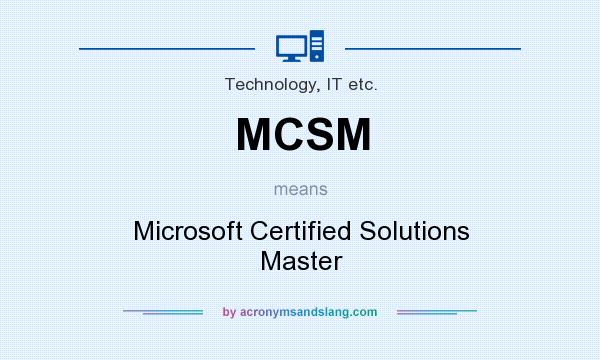 What does MCSM mean? It stands for Microsoft Certified Solutions Master