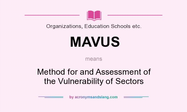 What does MAVUS mean? It stands for Method for and Assessment of the Vulnerability of Sectors