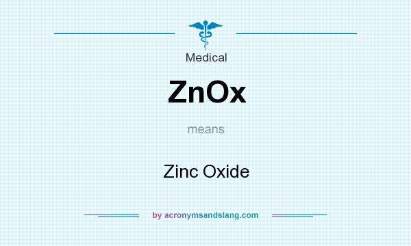 What does ZnOx mean? It stands for Zinc Oxide